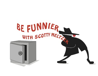 Be Funnier with Scotty Meltzer is now Free